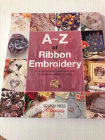 A To Z Ribbon Embroidery Guide Book