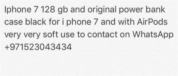 Used Iphone 7 128 gb and original power bank case black for i phone 7 and with AirPods very very soft use to contact on WhatsApp +971523043434    in Dubai, UAE